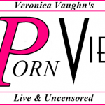 Veronica Vaughn's * The Porn View  Web Series